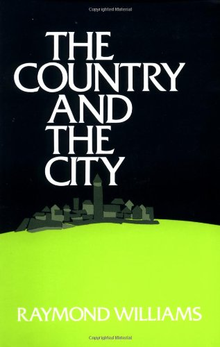The Country and the City in the Modern Novel By Raymond Williams