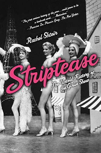 Striptease By Rachel Shteir (Head of Dramaturgy, The Theatre School, Head of Dramaturgy, The Theatre School, DePaul University)