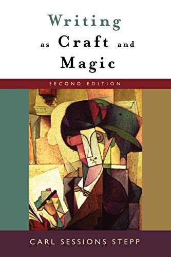 Writing as Craft and Magic By Carl Sessions Stepp (Professor of Journalism, Professor of Journalism, University of Maryland)