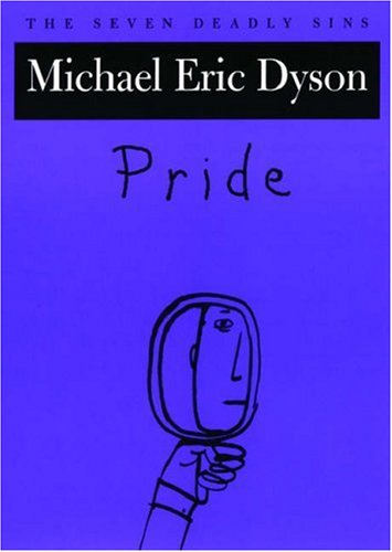 Pride By Michael Eric Dyson (Ira B.Wells Professor, and Professor of Religious Studies, Depaul University)