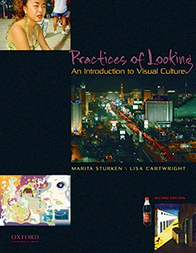 Practices of Looking: An Introduction to Visual Culture By Marita Sturken (Professor of Media, Culture, and Communication, New York University)