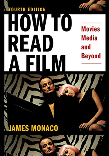 How to Read a Film: The World of Movies, Media, Multimedia: Language, History, Theory By James Monaco (President, President, UNET)