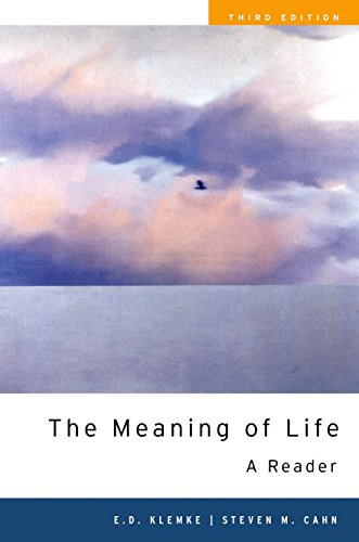 The Meaning of Life By Edited by E. D. Klemke (Professor of Philosophy, Iowa State University)