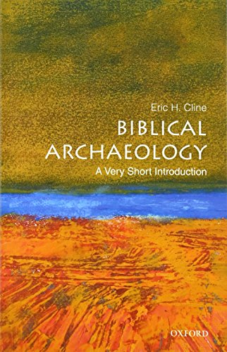 Biblical Archaeology: A Very Short Introduction (Very Short Introductions) By Eric H. Cline
