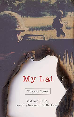 My Lai By Howard Jones (University Research Professor Emeritus, University Research Professor Emeritus, University of Alabama)