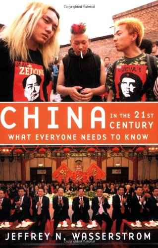 China in the 21st Century: What Everyone Needs to Know By Jeffrey N. Wasserstrom