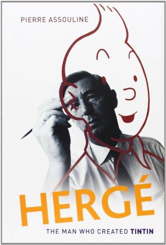 Herge: The Man Who Created Tintin von Pierre Assouline