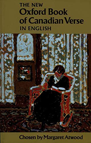 The New Oxford Book of Canadian Verse in English By Edited by Margaret Atwood