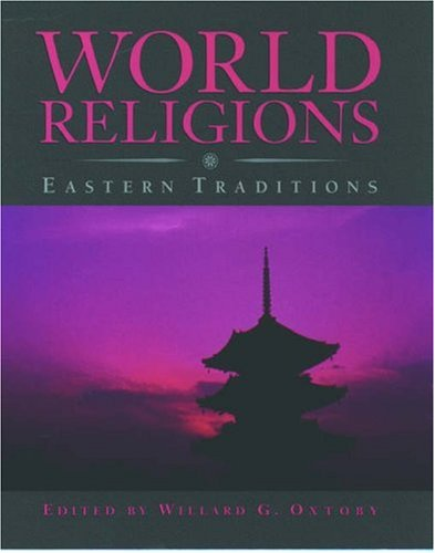 World Religions By Edited by Willard G. Oxtoby
