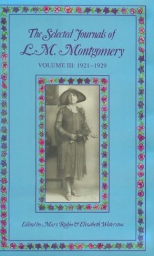 The Selected Journals of L.M. Montgomery By L M Montgomery