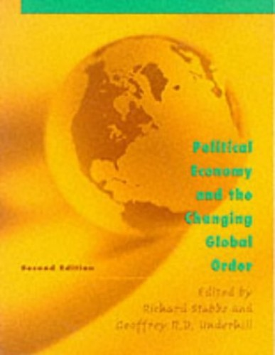 Political Economy and the Changing Global Order By Edited by Richard Stubbs