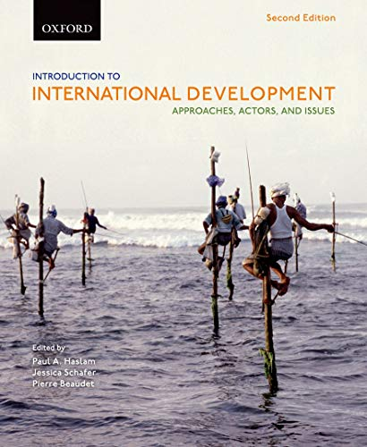 Introduction to International Development: Approaches, Actors, and Issues By Edited by Paul Haslam