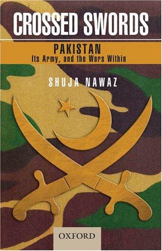 Crossed Swords By Shuja Nawaz