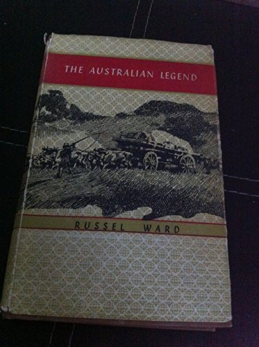 The Australian Legend By Russel Ward