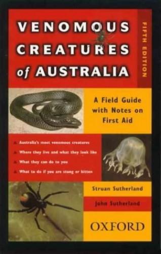 Venomous Creatures of Australia By Struan K. Sutherland