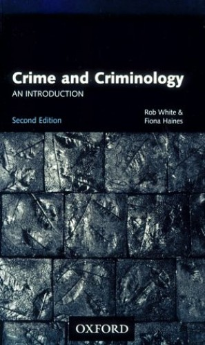 Crime and Criminology By Robert D. White