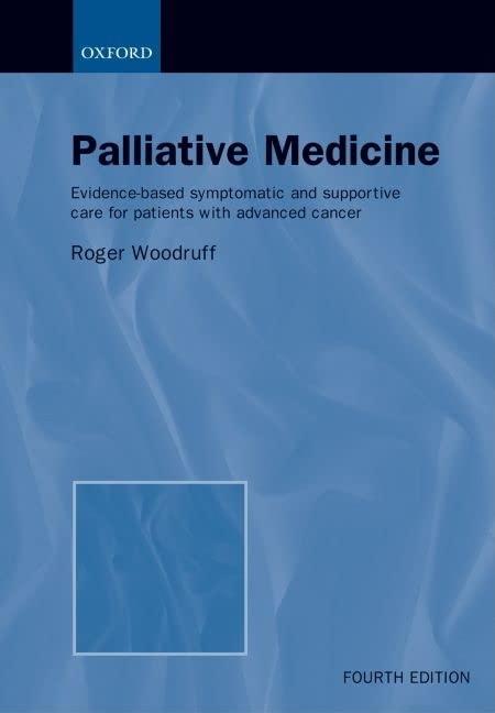 Palliative Medicine By Roger Woodruff (Director of Palliative Care, Director of Palliative Care, Austin and Repatriation Hospital, Melbourne, Australia)
