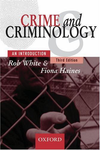 Crime and Criminology Crime and Criminology: An Introduction By Robert D. White