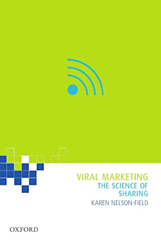 Viral Marketing By Karen Nelson-Field (Senior Research Associate, Ehrenberg-Bass Institute for Marketing Science, University of South Australia)