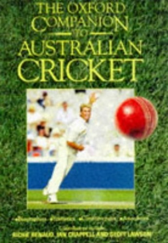 The Oxford Companion to Australian Cricket By Edited by Richard Cashman