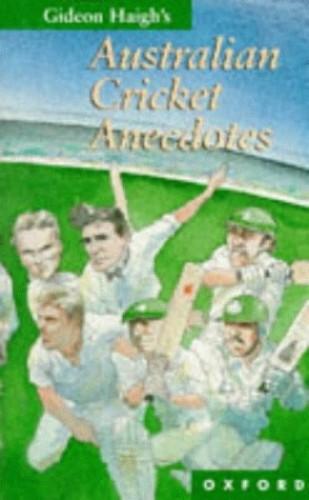 Australian Cricket Anecdotes By Edited by Gideon Haigh