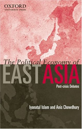 The Political Economy of East Asia By Iyanatul Islam