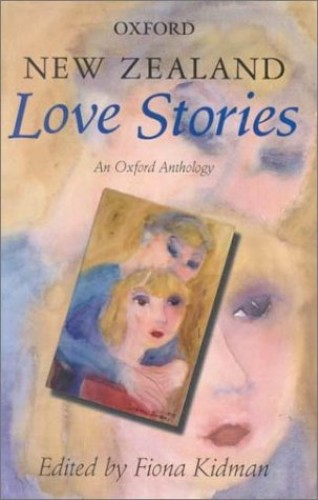 New Zealand Love Stories By Edited by Fiona Kidman