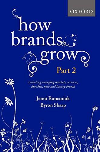 How Brands Grow: Part 2 By Jenni Romaniuk (Associate Director (International), Ehrenberg-Bass Institute for Marketing Science)