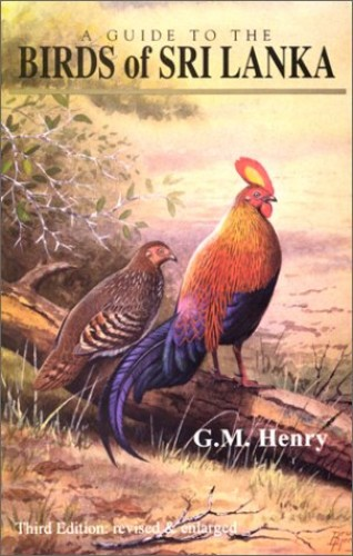 A Guide to the Birds of Sri Lanka By G.M. Henry