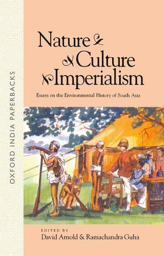 Nature, Culture, Imperialism By Edited by David Arnold