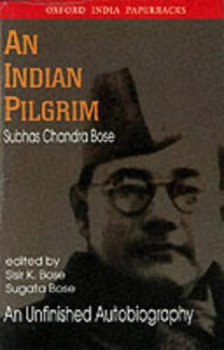 An Indian Pilgrim By Subhas Chandra Bose