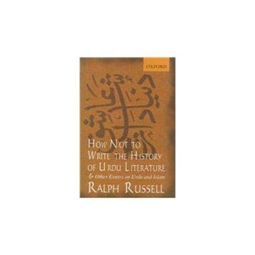 How Not to Write the History of Urdu Literature By Ralph Russell