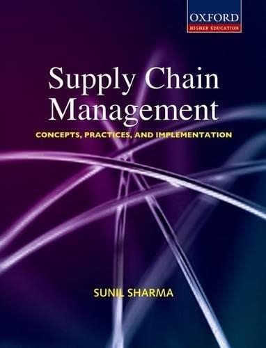 Supply Chain Management: Supply Chain Management By Sunil Sharma (Associate Professor, Faculty of Management Studies, Associate Professor, Faculty of Management Studies, University of Delhi)