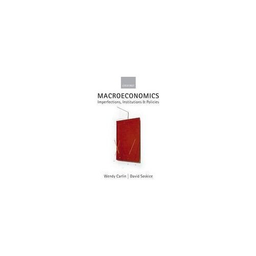 Macroeconomics - imperfections, institutions and POLICIES By David Soskice Wendy Carlin