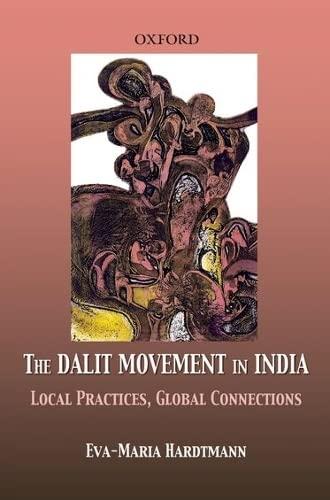 The Dalit Movement in India By EVA-Maria Hardtmann