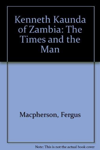 Kenneth Kaunda of Zambia By Fergus Macpherson