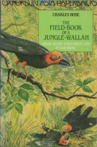 The Field-book of a Jungle Wallah By Charles Hose