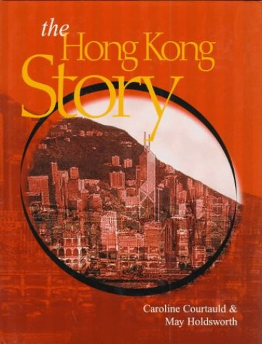 The Hong Kong Story By Caroline Courtauld