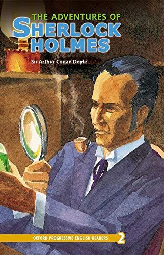 Oxford Progressive English Readers: Grade 2: The Adventures of Sherlock Holmes: 2100 Headwords By Sir Arthur Conan Doyle