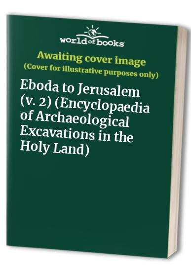 Encyclopaedia of Archaeological Excavations in the Holy Land By Michael Avi-Yonah