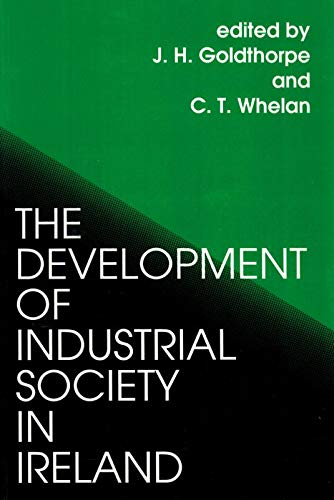The Development of Industrial Society in Ireland: The Third Joint M... Paperback