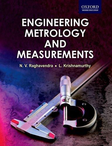 Engineering Metrology and Measurements By N. V. Raghavendra