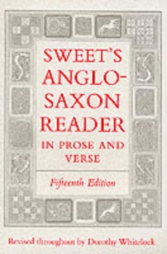 Sweet's Anglo-Saxon Reader in Prose and Verse By Henry Sweet