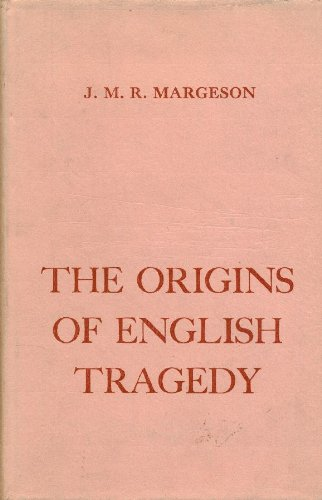 Origins of English Tragedy By John Margeson