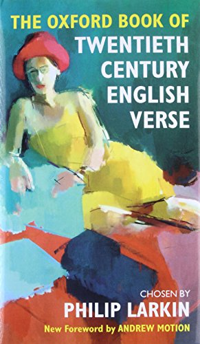 The Oxford Book of Twentieth Century English Verse By Edited by Philip Larkin