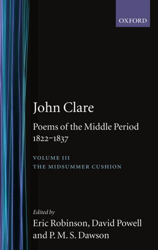 John Clare: Poems of the Middle Period, 1822-1837 By John Clare