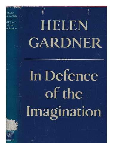In Defence of the Imagination By Helen Gardner