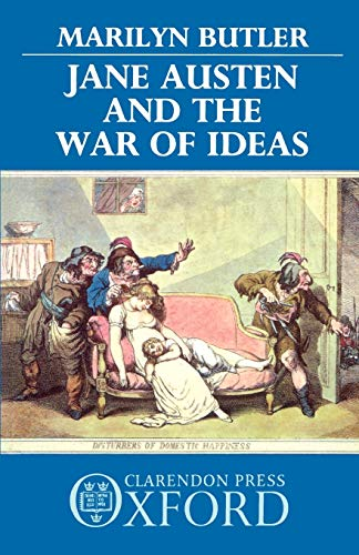 Jane Austen and the War of Ideas By Marilyn Butler (King Edward VII Professor of English Literature, King Edward VII Professor of English Literature, University of Cambridge)