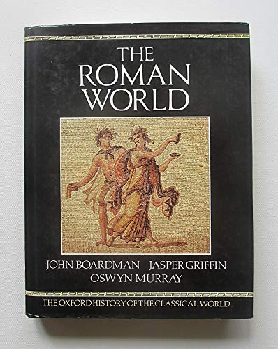 The Oxford History of the Classical World: The Roman World v. 2 By Edited by John Boardman