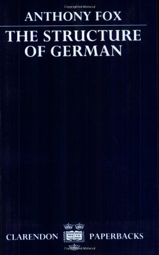 The Structure of German (Clarendon Paperbacks) By Anthony Fox